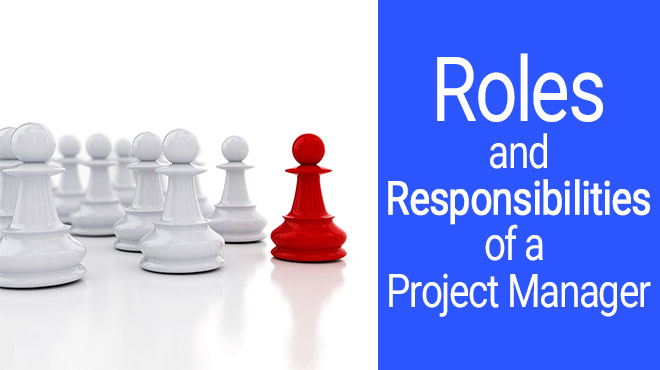 Project Manager Responsibilities: The Definitive Guide (+Roles)