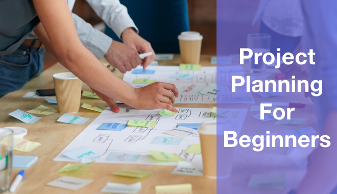 How To Create A Simple Project Plan (Project Planning Process)