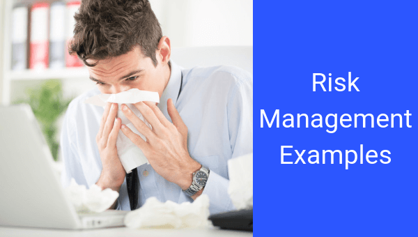 A sick person in the office is a good risk management example