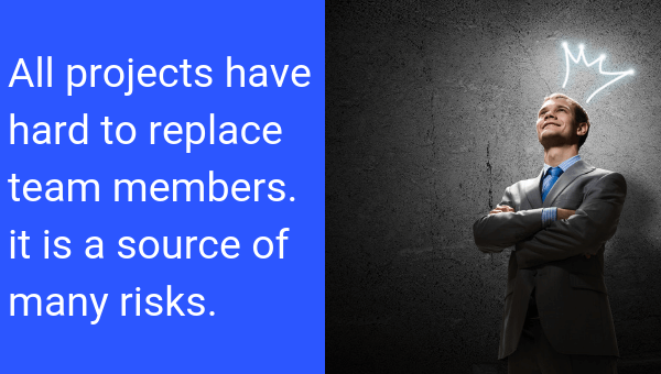 Hard to replace people are the example of project risk management.