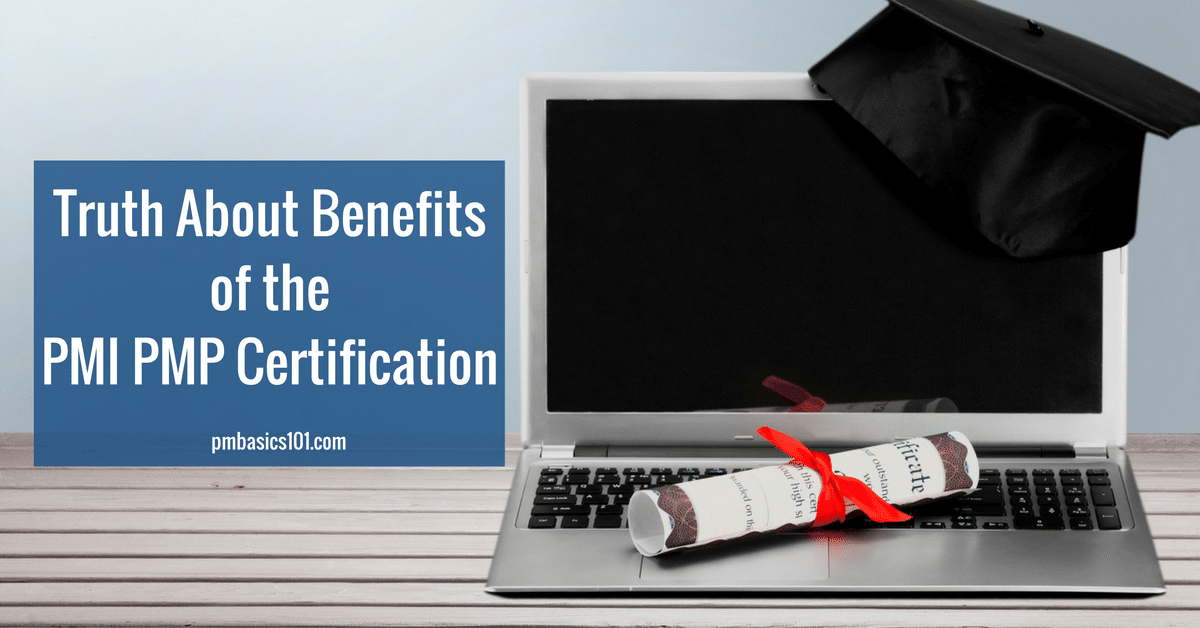 Truth About Benefits Of Pmp Certification Pm Basics