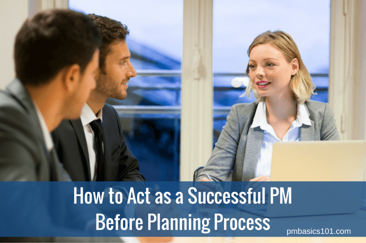 How to Act as a Successful PM Before Planning Process