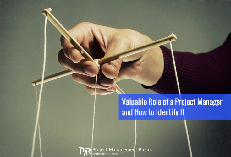 Valuable Role of a Project Manager and How to Identify It