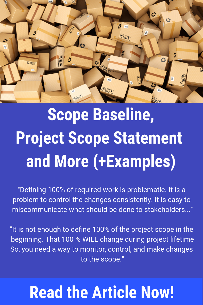 What do you need to do to manage project scope? Do you need a Work Breakdown Structure? Do you need Scope Baseline? Do you need Project Scope Statement? Learn what it takes to manage project scope. Save the pin and read the article now.