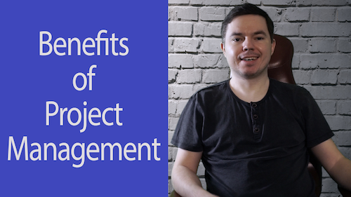 Project Management Tips Ep 8: What are the benefits of project management?