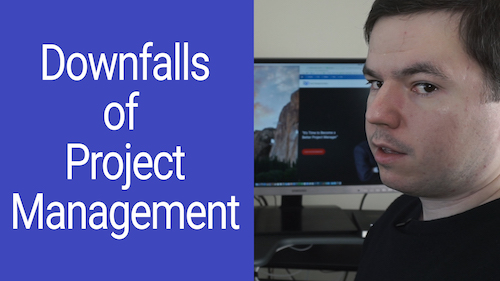 Project Management Tips Ep 10: Downfalls of Project Management
