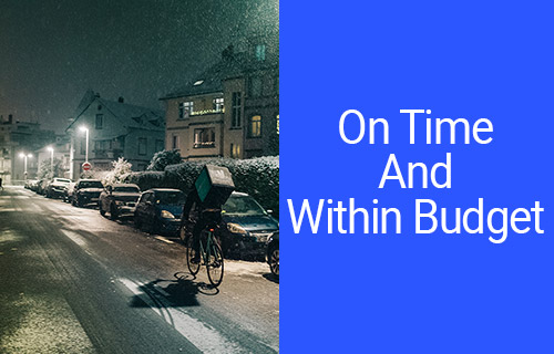 Secret Tips for Delivering Project On-Time and Within Budget