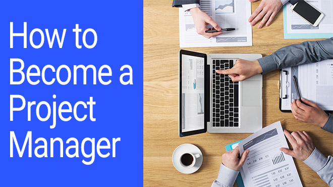 How to Become a Project Manager