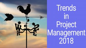 Trends in Project Management 2018