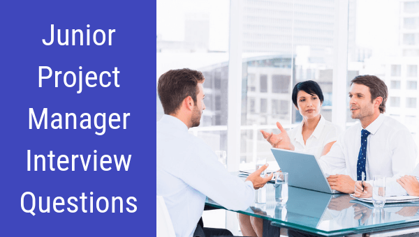 How to answer Junior Project Manager Interview Questions