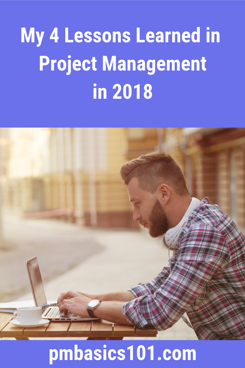 I collect my own lessons learned in project management every year. In this article, I share my four main lessons from 2018. I will work on them throughout the next year. What are your lessons learned? Share your insights in comments below.
