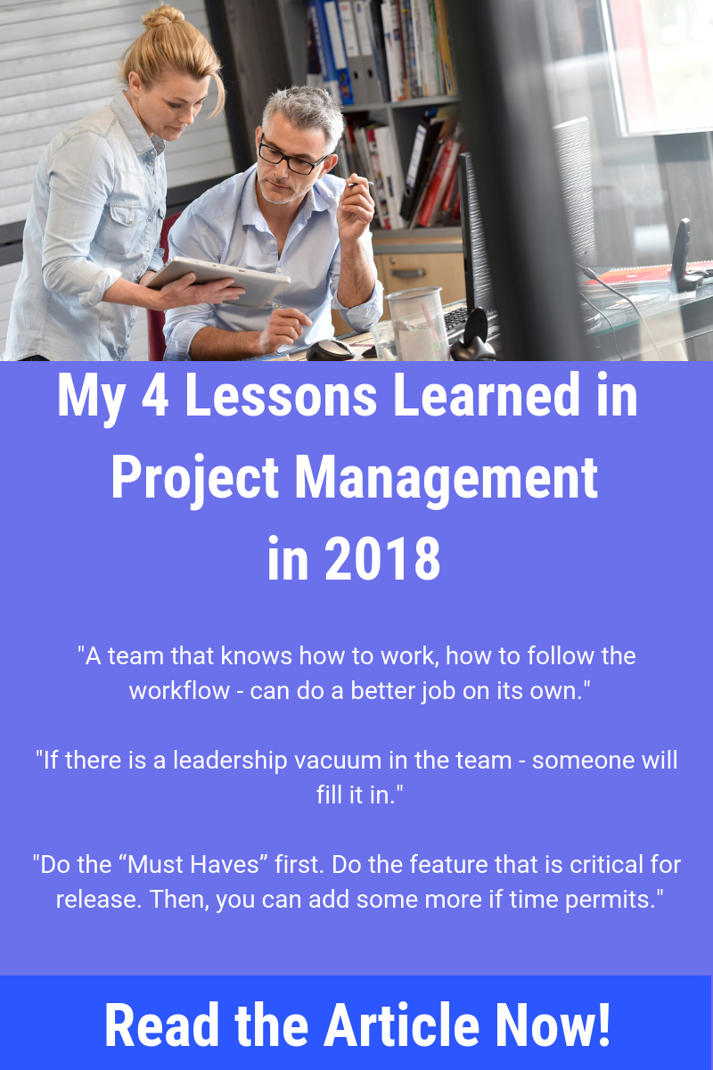 Four lessons learned from 2018 in project management from my personal experience. I'm going to enhance these takeaways throughout the next year.