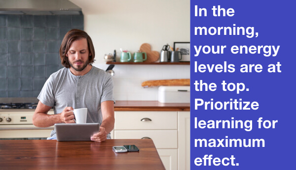 In the morning your energy level are at the top. Use them to learn to become a PM