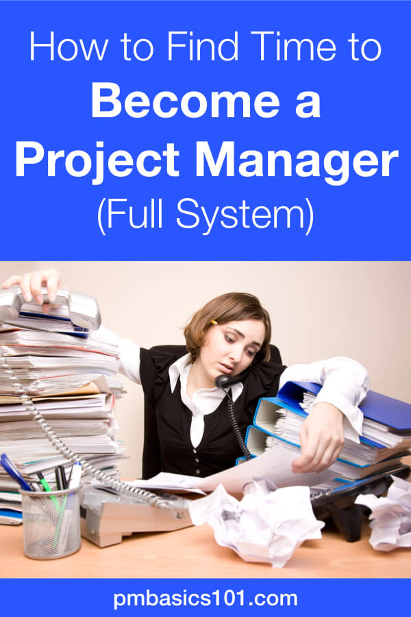 How to Find Time to Become a Project Manager is the main roadblock for soon to be PMs. Finding time is difficult with all the commitment you have. In this article, you'll learn my system to learning project management. I used it when I made my transition to a PM role. #projectmanagement #tips #productivity #becomeprojectmanager #career #entrylevel